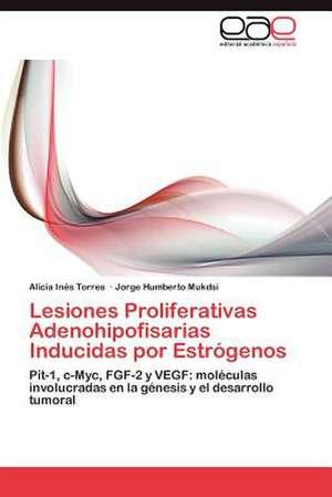 Lesiones Proliferativas Adenohipofisarias Inducidas Por Estrogenos