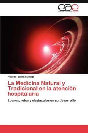 La Medicina Natural y Tradicional En La Atencion Hospitalaria