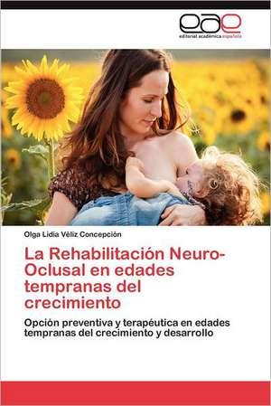 La Rehabilitacion Neuro-Oclusal En Edades Tempranas del Crecimiento