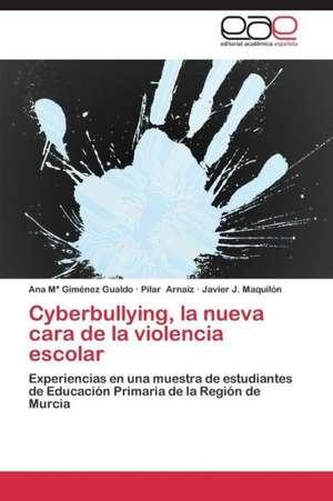 Cyberbullying, la nueva cara de la violencia escolar de Giménez Gualdo Ana Mª