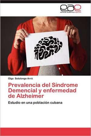 Prevalencia del Sindrome Demencial y Enfermedad de Alzheimer