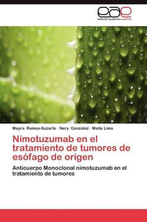 Nimotuzumab En El Tratamiento de Tumores de Esofago de Origen