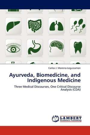 Ayurveda, Biomedicine, and Indigenous Medicine