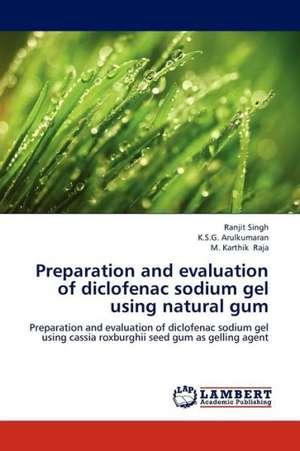 Preparation and evaluation of diclofenac sodium gel using natural gum de Singh Ranjit