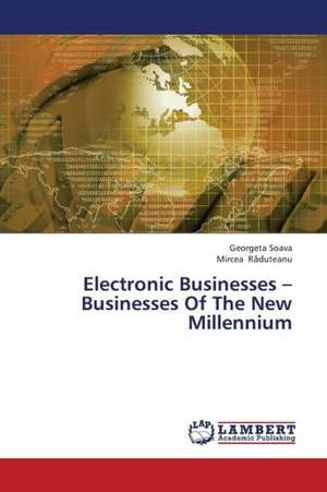 Electronic Businesses - Businesses Of The New Millennium de Soava Georgeta