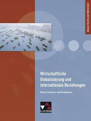 Wirtschaftliche Globalisierung und internationale Beziehungen
