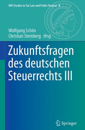 Zukunftsfragen des deutschen Steuerrechts III