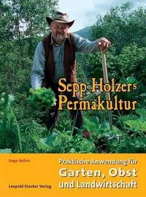 Sepp Holzers Permakultur de Sepp Holzer