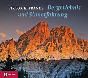 Bergerlebnis und Sinnerfahrung de Viktor E. Frankl
