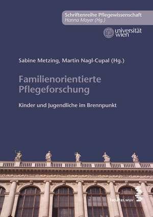 Familienorientierte Pflegeforschung: Kinder und Jugendliche im Brennpunkt