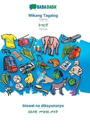 BABADADA, Wikang Tagalog - Tigrinya (in ge'ez script), biswal na diksyunaryo - visual dictionary (in ge'ez script) de  Babadada Gmbh