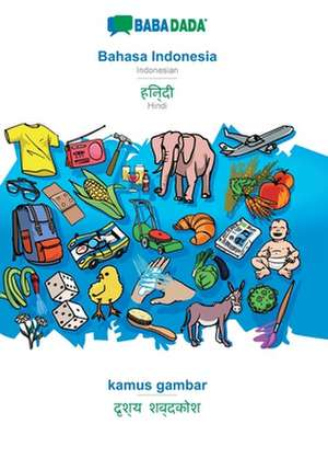BABADADA, Bahasa Indonesia - Hindi (in devanagari script), kamus gambar - visual dictionary (in devanagari script) de  Babadada Gmbh
