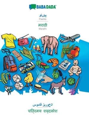 BABADADA, Pashto (in arabic script) - Marathi (in devanagari script), visual dictionary (in arabic script) - visual dictionary (in devanagari script) de  Babadada Gmbh