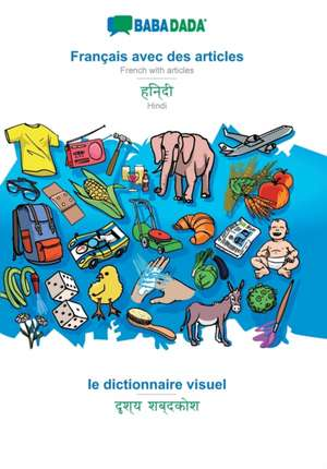 BABADADA, Français avec des articles - Hindi (in devanagari script), Dictionnaire d'image - visual dictionary (in devanagari script) de  Babadada Gmbh