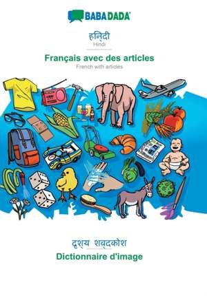 BABADADA, Hindi (in devanagari script) - Français avec des articles, visual dictionary (in devanagari script) - Dictionnaire d'image de  Babadada Gmbh