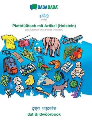 BABADADA, Hindi (in devanagari script) - Plattdüütsch mit Artikel (Holstein), visual dictionary (in devanagari script) - dat Bildwöörbook de  Babadada Gmbh