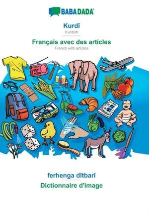 BABADADA, Kurdî - Français avec des articles, ferhenga dîtbarî - Dictionnaire d'image de  Babadada Gmbh