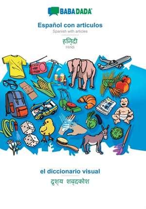 BABADADA, Español con articulos - Hindi (in devanagari script), el diccionario visual - visual dictionary (in devanagari script) de  Babadada Gmbh