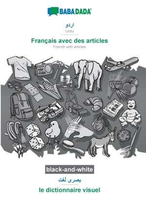 BABADADA black-and-white, Urdu (in arabic script) - Français avec des articles, visual dictionary (in arabic script) - le dictionnaire visuel de  Babadada Gmbh