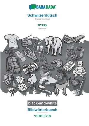 BABADADA black-and-white, Schwiizerdütsch - Hebrew (in hebrew script), Bildwörterbuech - visual dictionary (in hebrew script) de  Babadada Gmbh