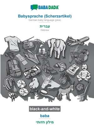 BABADADA black-and-white, Babysprache (Scherzartikel) - Hebrew (in hebrew script), baba - visual dictionary (in hebrew script) de  Babadada Gmbh