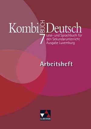 Kombi-Buch Deutsch 7 Arbeitsheft Ausgabe Luxemburg de Tanja Klingbeil