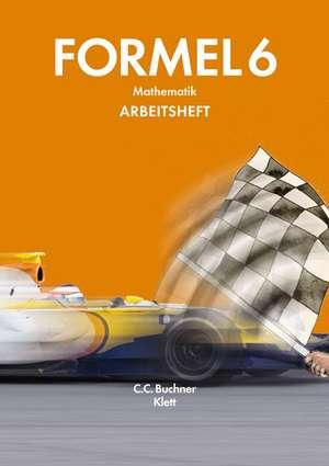 Formel 6 Arbeitsheft. Neubearbeitung. Bayern