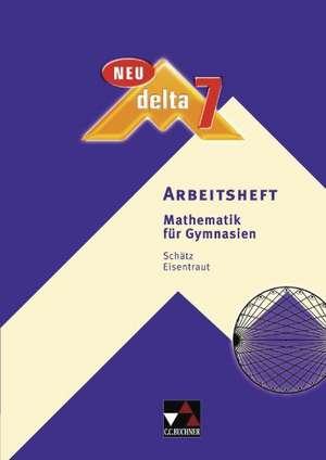 delta 7 Neu Arbeitsheft. Bayern Mathematik fuer Gymnasien
