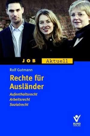 Rechte für Ausländer de Rolf Gutmann