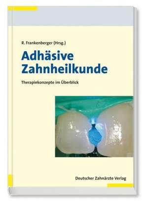 Adhaesive Zahnheilkunde