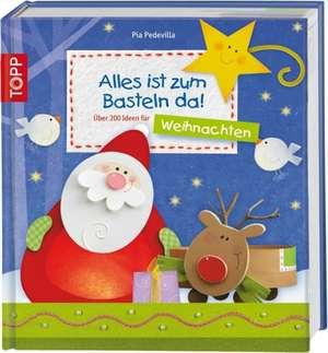 Alles ist zum Basteln da - Weihnachten. Peste 200 de idei de proiecte de lucru manual pentru copii
