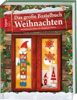 Das grosse Bastelbuch Weihnachten