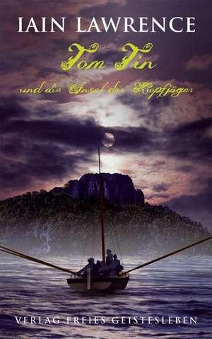 Tom Tin und die Insel der Kopfjaeger