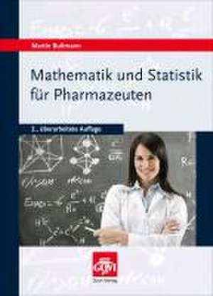 Mathematik und Statistik fuer Pharmazeuten