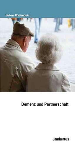 Demenz und Partnerschaft de Sabine Wadenpohl