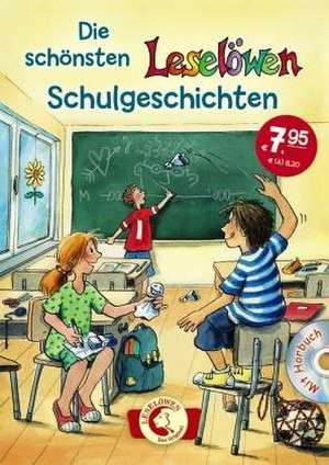 Die schoensten Leseloewen-Schulgeschichten mit Hoerbuch