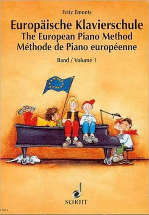 The European Piano Method - Volume 1:  German/French/English de Andrea Hoyer