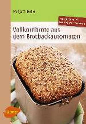 Vollkornbrote aus dem Brotbackautomaten de Mirjam Beile