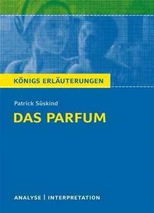Das Parfum. Textanalyse und Interpretation zu Patrick Sueskind