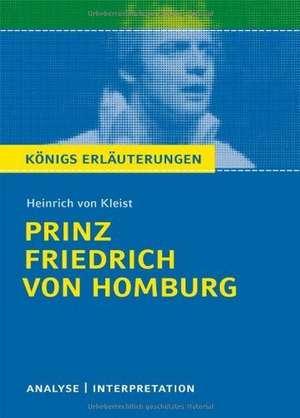 Prinz Friedrich von Homburg. Textanalyse und Interpretation