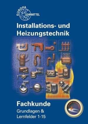 Fachkunde Installations- und Heizungstechnik de Siegfried Blickle