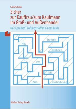 Sicher zur Kauffrau /zum Kaufmann im Gross- und Aussenhandel de Gisbert Groh