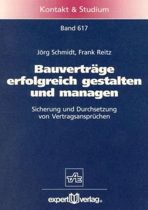 Bauverträge erfolgreich gestalten und managen de Jörg Schmidt