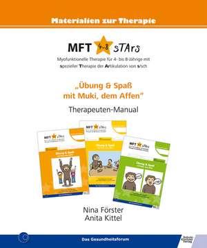 MFT 4-8 sTArs - Myofunktionelle Therapie fuer 4- bis 8-Jaehrige mit spezieller Therapie der Artikulation von s/sch
