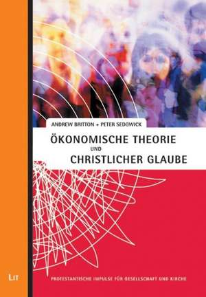 OEkonomische Theorie und christlicher Glaube