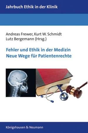 Fehler und Ethik in der Medizin. Neue Wege fuer Patientenrechte
