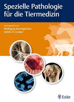 Spezielle Pathologie fuer die Tiermedizin