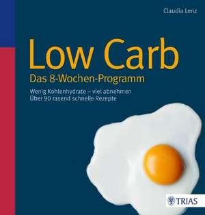 Low Carb - Das 8-Wochen-Programm de Claudia Lenz