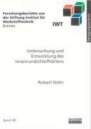 Untersuchung und Entwicklung des Innenrundschleifhärtens de Robert Stöhr