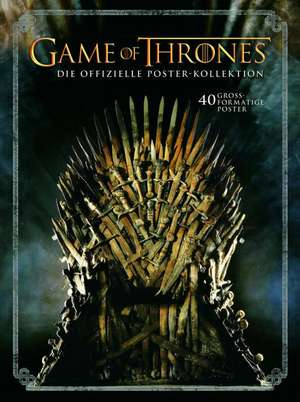 Game of Thrones: Die offizielle Poster-Kollektion
